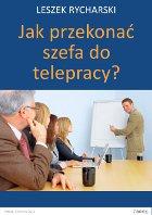 Jak przekonać szefa do telepracy? Ebook