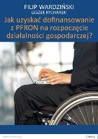 Jak uzyskać dofinansowanie z PFRON na założenie firmy?