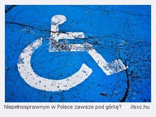niepelnosprawnym w Polsce pod górkę